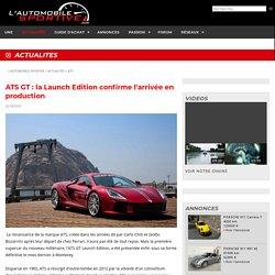 ATS GT : la Launch Edition confirme l'arrivée en production