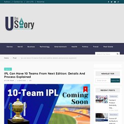 IPL Can Have 10 Teams From Next Edition: Details And Process Explained