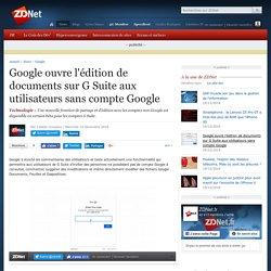 Google ouvre l'édition de documents sur G Suite aux utilisateurs sans compte Google