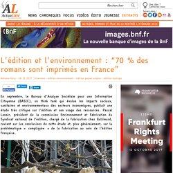 """L'édition et l'environnement : """"70 % des romans sont imprimés en France"""""""