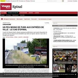 Un peu moins de pubs aux entrées de ville : le cas d'Epinal - Vosges Matin