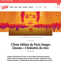 17ème édition du Paris Images Cinema - L'Industrie du rêve – Que Faire à Paris ?