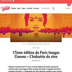 17ème édition du Paris Images Cinema - L'Industrie du rêve – Que Faire à Paris ?