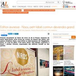 # Edition jeunesse : Naos, petit label commun deviendra grand