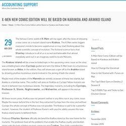 X-Men New Comic Edition will be Based on Karakoa and Arakko island - Accounting Support