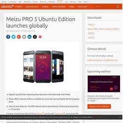 Meizu PRO 5 Ubuntu Edition launches globally