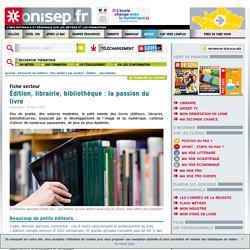 Édition, librairie, bibliothèque : la passion du livre
