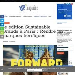 1e édition Sustainable Brands à Paris : Rendre les marques héroïques