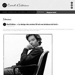 Red Edition : « Le design des années 50 est une tendance de fond » - Carnet d'Intérieur