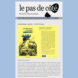 Éditions Le Pas de côté » Blog Archive » La Machine s'arrête – E. M. Forster
