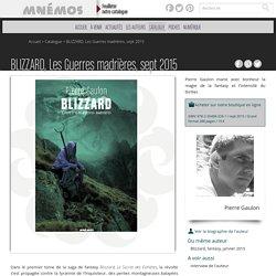 Les éditions Mnémos - BLIZZARD, Les Guerres madrières, sept 2015