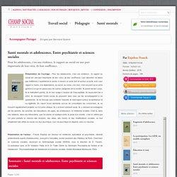 Santé mentale et adolescence / Editions Champ Social