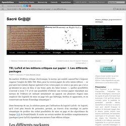 TEI, LaTeX et les éditions critiques sur papier : I. Les différents packages