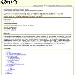 DM 1 (Spring 2005) Current issues in making digital editions of medieval texts—or, do electronic scholarly editions have a future?