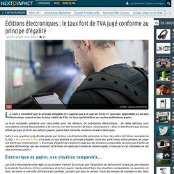 Éditions électroniques : le taux fort de TVA jugé conforme au principe d'égalité