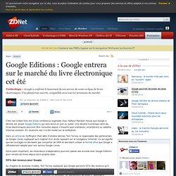 Google Editions : Google entrera sur le marché du livre électron