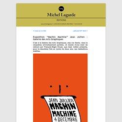 """Éditions Michel Lagarde » Blog Archive » Exposition """"Machin Machine"""" Jean Jullien - Galerie des Arts Graphiques"""