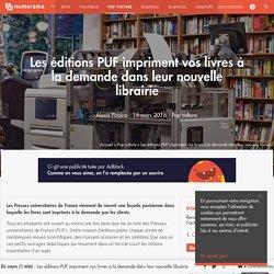 Les éditions PUF impriment vos livres à la demande dans leur nouvelle librairie - Pop culture