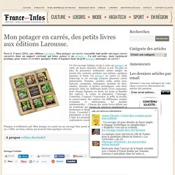 Mon potager en carrés, des petits livres aux éditions Larousse.