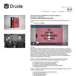 DAVID LÉVESQUE GENDRON et MARTIN THIBAULT, Les saveurs gastronomiques de la bière - Référence - Éditions Druide - Éditions Druide