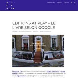 Editions at Play - Le livre selon Google - Scalde