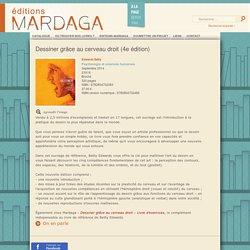 Éditions Mardaga - Dessiner grâce au cerveau droit (4e édition)