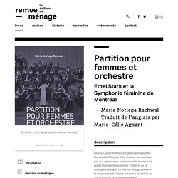 les éditions du remue-ménage » Partition pour femmes et orchestre
