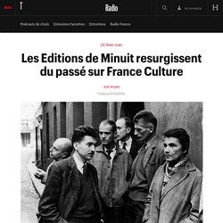 Les Editions de Minuit resurgissent du passé sur France Culture