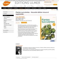 Editions Ulmer : plantes-succulentes-nouvelle-edition-revue-et-augmentee-Yves DELANGE