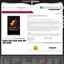 Editions Prisma - Livre La trahison de Rembrandt