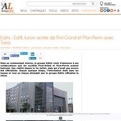 Editis : Edi8, fusion actée de First-Gründ et Plon-Perrin avec Tana
