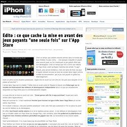"""Edito : ce que cache la mise en avant des jeux payants """"une seule fois"""" sur l'App Store - iPhone 6, 6 Plus, iPad et Apple Watch : blog et actu par iPhon.fr"""