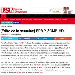 [Édito de la semaine] EDMP, SDMP, HD ...