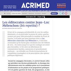 Les éditocrates contre Jean-Luc Mélenchon (bis repetita)