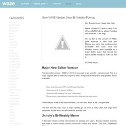 Waze - Editor Community Blog: New WME Version, New Bi-Weekly Format!