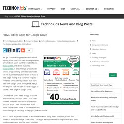 HTML Editor Apps for Google Drive - TechnoKids News and Blog Posts