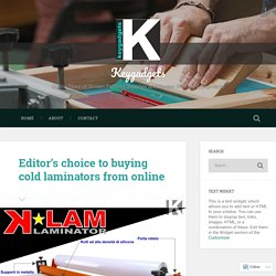 Editor's choice to buying cold laminators from online – Keygadgets