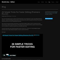 Derek Lieu – Editor » 26 Simple Tricks For Faster Editing (Premiere Pro CC)