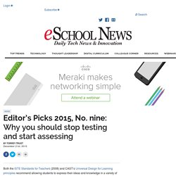 Editor's Picks 2015, No. nine: Why you should stop testing and start assessing
