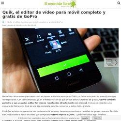 Quik, el editor de vídeo para móvil completo y gratis de GoPro