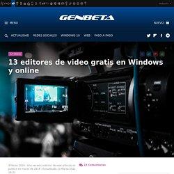 Editores de video gratis para Windows y para editar videos online