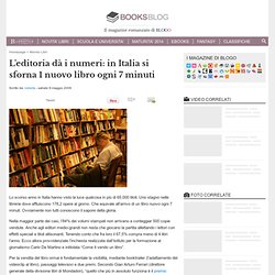 L'editoria dà i numeri: in Italia si sforna 1 nuovo libro ogni 7 minuti