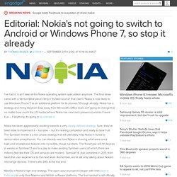 Editorial: Nokia's not going to switch to Android or Windows Phone 7, so stop it already