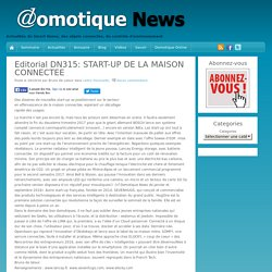 Editorial DN315: START-UP DE LA MAISON CONNECTÉE - Domotique News