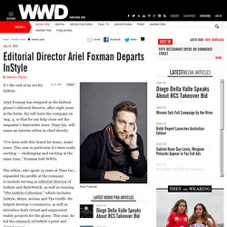 Editorial Director Ariel Foxman Departs InStyle – WWD