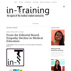 From the Editorial Board: Empathy Decline in Medical Education – in-Training, the online magazine for medical students
