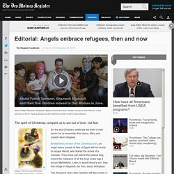 Editorial: Angels embrace refugees, then and now