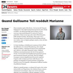 Editorial: Quand Guillaume Tell reséduit Marianne - News Signatures: Editorial