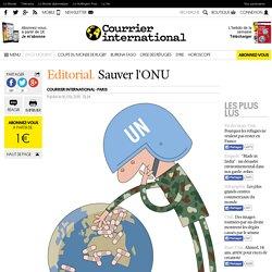Editorial. Sauver l'ONU