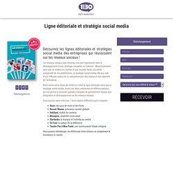 Ligne éditoriale et stratégie social media
